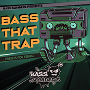 Bass That Trap - Serum Presets