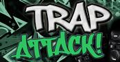 Trap Attack