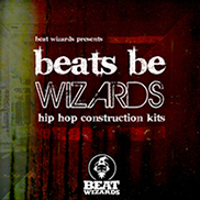 Beats Be Wizards - Hip Hop Construction Kits