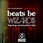 Beats Be Wizards - Hip Hop Construction ...