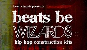 Beats Be Wizards - Hip Hop Construction Kits