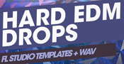 Hard EDM Drops - FL Studio Templates + WAV