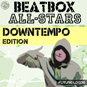Beatbox All-Stars - Downtempo
