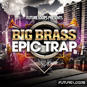 Big Brass And Epic Trap