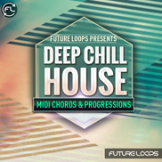 Deep And Chill House - MIDI Chords & Progressions