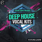 Deep House Vocal Kits