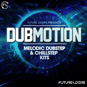 Dubmotion - Melodic Dubstep & Chills...
