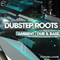 Dubstep Roots - Ambient, Dub And Bass