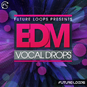 EDM Vocal Drops