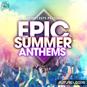 Epic Summer Anthems