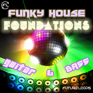 Funky House Foundations