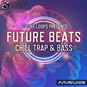Future Beats - Chill Trap And Bass