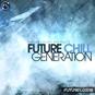 Future Chill Generation