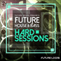 Future House And Bass - Hard Sessions