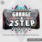 Garage & 2Step Sessions