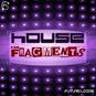 House Fragments
