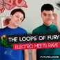 The Loops Of Fury - Electro Meets Rave