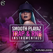 Smooth Playaz - Trap And RNB Instrumentals