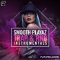 Smooth Playaz - Trap And RNB Instrumenta...