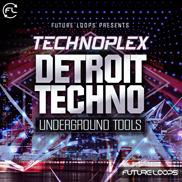 Technoplex - Detroit Techno & Underground Tools