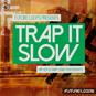 Trap It Slow
