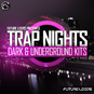 Trap Nights - Dark & Underground Kit...