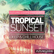 Tropical Sunset - Deep & Chill House