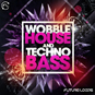 Wobble House And Techno Bass
