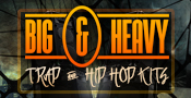 Big And Heavy - Trap And Hip Hop Kits