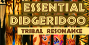 Essential Didgeridoo - Tribal Resonance