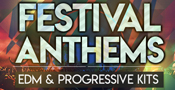 Festival Anthems - EDM And Progressive Kits