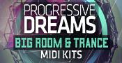 Progressive Dreams - Big Room And Trance MIDI Kits