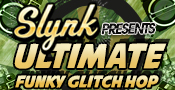 Slynk Presents Ultimate Funky Glitch Hop
