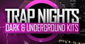 Trap Nights - Dark & Underground Kits