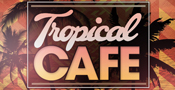 Tropical Cafe