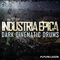 Industria Epica - Dark Cinematic Drums