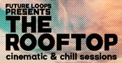 The Rooftop - Cinematic & Chill Sessions