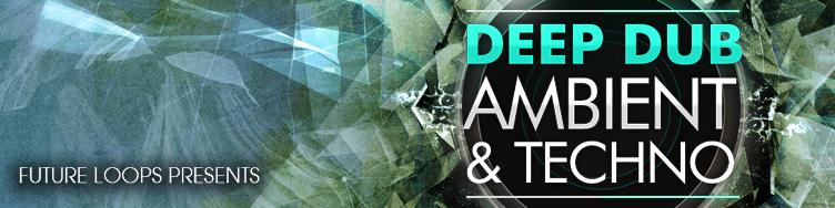 Deep Dub - Ambient & Techno