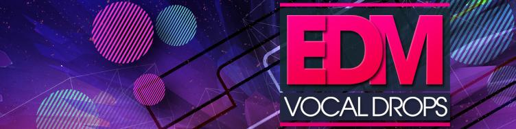 EDM Vocal Drops