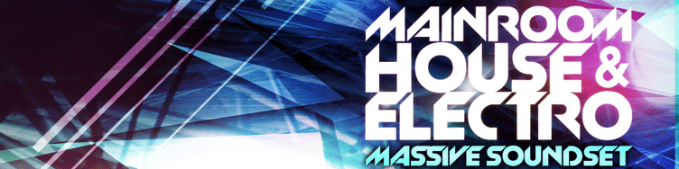 Mainroom House And Electro - Massive Soundset