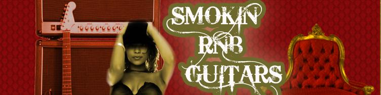 Smokin RNB Guitars