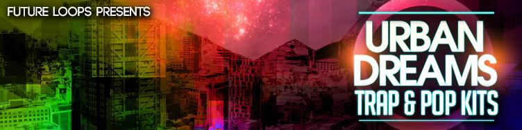 Urban Dreams - Trap & Pop Kits