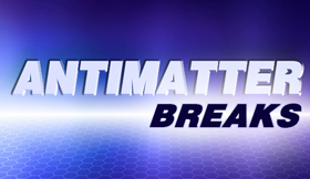 Antimatter Breaks