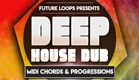 Deep House Dub - MIDI Chords & Progressions