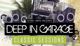 Deep In Garage - Classic Sessions