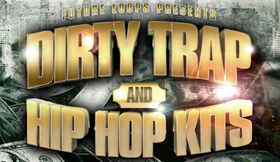 Dirty Trap And Hip Hop Kits