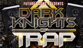 Dark Knights Of Trap
