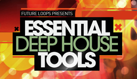 Essential Deep House Tools