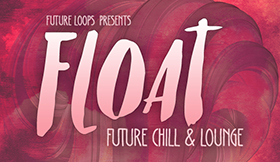 Float - Future Chill & Lounge