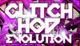 Glitch Hop Evolution